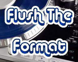 Flush The Format