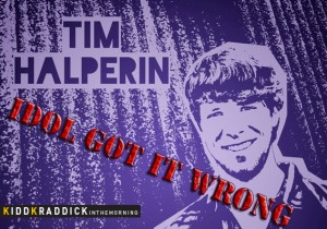 Tim Halperin - Idol Got It Wrong
